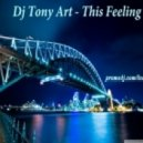Dj Tony Art(a.k.a Tony Ico) - This Feeling