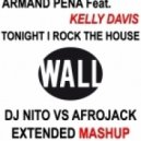 Armand Pena Feat. Kelly Davis  - Tonight I Rock The House (Dj Nito vs Afrojack Extended Mashup)
