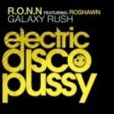 R.O.N.N feat. RoShawn - Galaxy Rush (Glazersound & Thomas Feelman Remix)