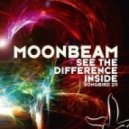 Moonbeam - See The Difference Inside (Inside Mix)