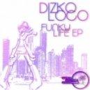 DizkoLoco - Funky Life (Ice Cream Remix)