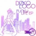 DizkoLoco - Funky Life (Original Mix)