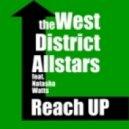 The West District Allstars Feat. Natasha Watts - Reach Up (Classic Anthem Mix)