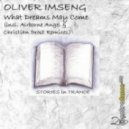 Oliver Imseng - What Dreams May Come (Christian Drost 2012 Remix)
