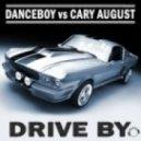 Danceboy Vs. Cary August - Drive By  (Thomas You Club Remix)