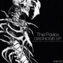The Pavlov - Diagnosis (Maksim Dark Remix)