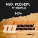 Max Robbers feat. Affrogin - Now (Original Mix)