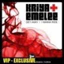 Kriya, Emelee - I Wanna Ride (Original Mix)