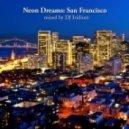 DJ Iridium - Neon Dreams: San Francisco (Mix)