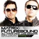 Matrix & Futurebound  - All I Know (feat. Luke Bingham - Keeno Remix)