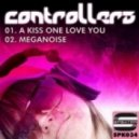 Controllers - A Kiss One Love You (Original Mix)