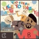 Bam & Too Fresh -  Like to Party (J-Trick Remix)