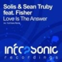 Solis & Sean Truby feat Fisher  - Love in The Answer (Original Mix)