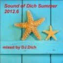 DJ.Dich - Sound of Dich Summer 2012.6 (Live Set)