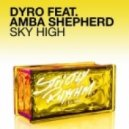Dyro feat. Amba Shepherd - Sky High (Original Mix)