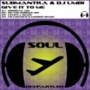 Submantra, DJ Umbi - Give It To Me (On The Rhodes Mix)