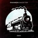Groovestyle - Freedom Train (No Ears Mix 4 Luke To Check)