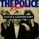 The Police - Roxanne (Leach & Lezizmo Edit)