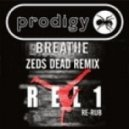 Prodigy -  Breathe (Zed's Dead Remix)(REL1 Re-Rub)