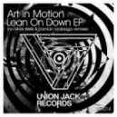 Art in Motion - Lean On Down (Original Mix)