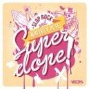 Whiskey Pete, Slop Rock - Super Dope (Gigi Barocco Remix)