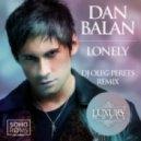 Dan Balan - Lonely (DJ Oleg Perets Remix)