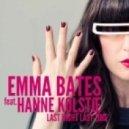 Emma Bates Feat. Hanne KolstS - Last Night Last Time (Original Mix)