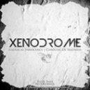 Xenodrome - Carousel Of Madness