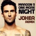 Maroon 5 - One More Night (Joker Remix)