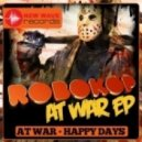 Robokop - Happy Days (Original Mix)