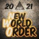 20, 21 - New World Order (Original Mix)