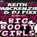 Big Booty Girls  - Dj Fixx & Keith mackenzie  (Poison Remix)
