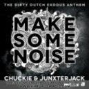 Chuckie And Junxterjack - Make Some Noise (Mastiksoul Remix)
