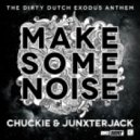 Chuckie And Junxterjack - Make Some Noise