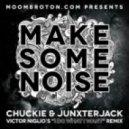 Chuckie And Junxterjack - Make Some Noise  (Antoine Antoiine Remix)