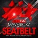 Maverickz - Seatbelt  (Pierre Deutschmann Remix)