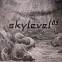Skylevel  - Watch Your Step  (Skylevel Edit)