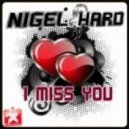 Nigel Hard - I Miss You  (Space Jettison Remix)