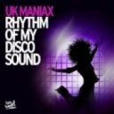 UK Maniax - Rhythm Of My Discosound  (DJ THT RMX)
