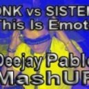 DNK vs Sistem - This Is Emotii  (Deejay Pablo MashUP)