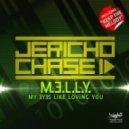 Jericho Chase - M.E.L.L.Y. (My Eyes Like Loving You)  (Scoon & Delore Remix)