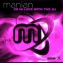 Manian - I\'m In Love With The DJ  (Extended Mix)