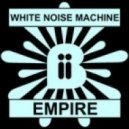 White Noise Machine - Empire (Vibeizm Remix)