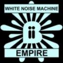 White Noise Machine - Empire  (Vibeizm Remix)