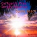OXI\'AGENTS, Sergey Aquarius - Sunny Beach  (Original Mix)