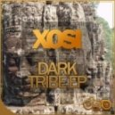Xosi - Dark Tribe (Original Mix)