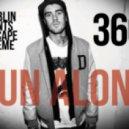 360 - Run Alone (Dublin Aunts Escape Theme)