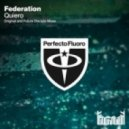 Federation - Quiero (Future Disciple Remix)
