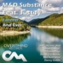 M&D Substance - Forever and Ever Feat. Justify