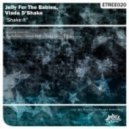 Jelly For The Babies, Vlada D'shake - Shake It (Audioflakes Remix)